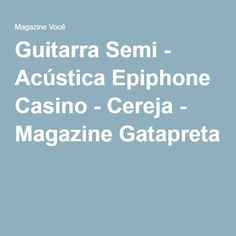 Guitarra Semi - Acústica Epiphone Casino - Cereja - Magazine Gatapreta
