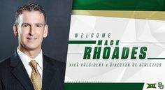 Welcome, Mack Rhoades, Baylor's new Vice President & Athletic Director! #SicEm