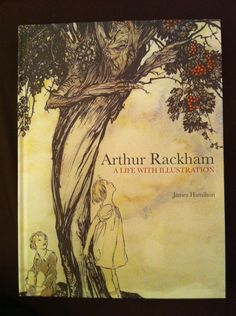 Arthur Rackham was and is my favorite illustrator