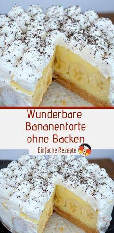 Wonderful banana cake without baking Sprainnews- Wunderbare Bananentorte ohne Backen Banana Dessert Recipes, No Bake Desserts, Cake Recipes, Banana Pie, Carrot Cake Cheesecake, Cheesecake Cookies, Bon Dessert, Cherry Cake, Almond Cakes