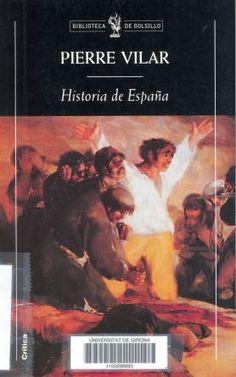 Historia de España / Pierre Vilar ; [traducción Manuel Tuñón de Lara y Jesús Suso Soria]