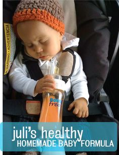 Baby Formula:  4 oz Goats Milk  2 oz Carrot Juice  2 oz Water  a few drops Flax Oil (EFAs) with DHA  1/4tsp nutritional yeast {for the folic acid and b12 boost that goats milk lacks}