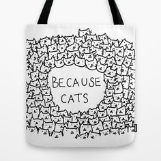 Because cats Tote Bag
