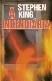 Baixar Livro A Incendiaria - Stephen King em PDF, ePub e Mobi ou ler online