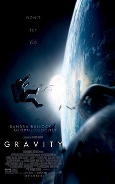 Gravity (2013) - Truly one of the most thrilling movies I have ever seen (and I see a LOT of movies!)!!