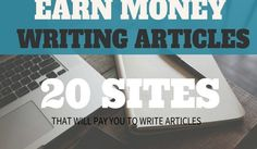20 Sites That Pay You to Write Articles Online