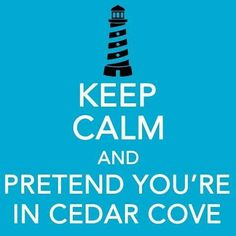Pretend you're in Cedar Cove! Debbie Macomber book series Best Selling Romance Novels, Cedar Cove, Debbie Macomber, Worth Quotes, Great Quotes, Me Quotes, Book Lovers, Keep Calm, Authors