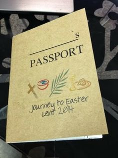Journey to Easter: Part 1: Passports Using passports to teach children about the Lenten Journey. This is the first in a series of blog posts. Lent, #kidmin, children's ministry
