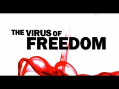 The Virus of Freedom (2013) HD - http://whatthegovernmentcantdoforyou.com/2013/07/23/conspiracies/the-virus-of-freedom-2013-hd/