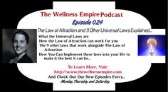 Have you listened to my podcast episode (Podcast Episode 024 - The Law of Attraction and 9 Other Universal Laws Explained...) yet? If not, please subscribe at https://itunes.apple.com/au/podcast/the-wellness-empire/id819317774?mt=2 or listen via my site...