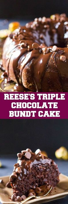 TRIPLE CHOCOLATE BUNDT CAKE WITH REESE'S | Food And Cake Recipes