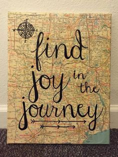 canvas wall art with map background and painted quote find joy in the journey. Map Crafts, Diy And Crafts, Crafts With Maps, Travel Crafts, Cuadros Diy, Art Projects, Projects To Try, Map Background, Map Canvas