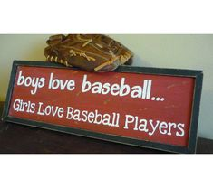 Sports Sign / Boys Love Baseball Girls Love Baseball Players - Hand Painted Handcrafted Signs > Wood Crafted Creations > Goodsmiths