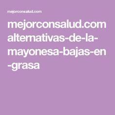 mejorconsalud.com alternativas-de-la-mayonesa-bajas-en-grasa