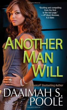 Another Man Will by Daaimah S. Poole http://www.amazon.com/dp/0758246242/ref=cm_sw_r_pi_dp_5fNlwb0ZQ5MAN
