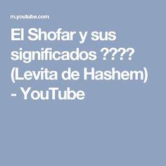 El Shofar y sus significados שופר (Levita de Hashem) - YouTube