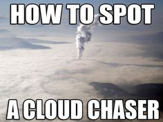 Cloud Chasing 101 & Some Basic Cloud Chasing Builds!
