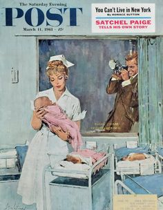 "Vintage Illustrations March 1961 — ""Saturday Evening Post"" — Cover Art: Father Takes Picture of Baby in Hospital,"" by M. Vintage Images, Vintage Posters, Vintage Art, New Fathers, Happy Fathers Day, Journal Vintage, 2 Clipart, Vintage Nurse, Saturday Evening Post"