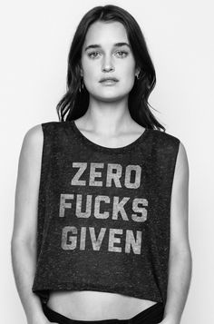 zero fucks given crop top...total lounge top or I can just wear this to the grocery store and point to my tank when they see me pull out my envelope of coupons!