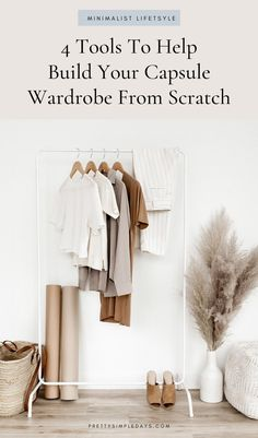 4 Tools to Help Build Your Capsule Wardrobe From Scratch | Minimalist Living Tips | Trying to organize your life and embrace minimalism? Click for the best FREE planners out there to help you build your best capsule wardrobe yet. | Capsule Wardrobe Planning | Simplify Your Life | Pretty Simple Days #Organize #capsulewardrobe #minimalistlifestyle #minimalism #declutter