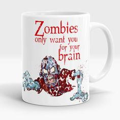 Zombie mug, Zombies only want you for your brain, Funny coffee mug, Gag gift, Funny zombie mug, Zombie gift, Mug for him Funny coffee cup