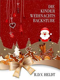 Die Kinder - Weihnachtsbackstube von R.D.V. Heldt, http://www.amazon.de/dp/B005MHDAB2/ref=cm_sw_r_pi_dp_DRzuub1XH5QF8