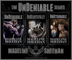The UnDeniable series......  UnBeautifully, Book #2, is out NOW!!!!! Check it out, it's feckin' AWESOME!!!!!  :D
