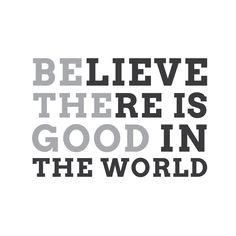 """Wall Quotes Wall Decals - """"Believe there is good in the world"""""""