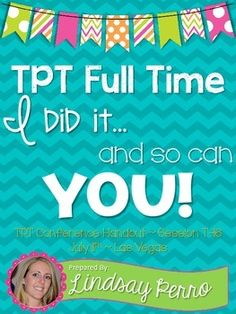 TPT Full Time Handouts: Session T-16, TpT Sellers' Conference