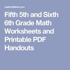 Fifth 5th and Sixth 6th Grade Math Worksheets and Printable PDF Handouts