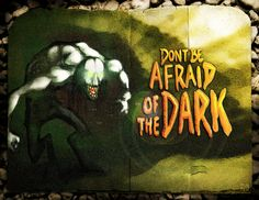 Don't Be Afraid of the Dark #MM