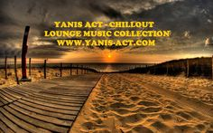 Welcome on Yanis Act - Chillout Music Collection. Dj live mix by Yanis and featuring. Disocver, follow, join and share it ! Enjoy with www.yanis-act.com !