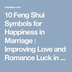 10 Feng Shui Symbols for Happiness in Marriage : Improving Love and Romance Luck in Marital Relationships