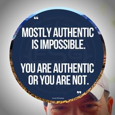 """You are or you aren't.  """"Mostly authentic is impossible. You are authentic or you are not.""""  #authentic #authenticity #quote #lorenweisman #brandmessagingqoutes #brandmessagingstrategistquotes #quotes #authenticquotes #authenticityquotes #messaging #optics #honor #morals Morals, Authenticity, Messages, Quotes, Quotations, Morality, Text Posts, Quote"""