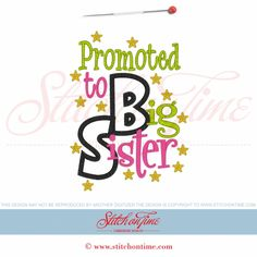 6059 Sayings : Promoted to Big Sister Applique 5x7 from Stitch on Time