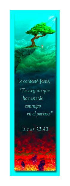 """""""Hoy, estarás conmigo en el paraíso."""" — Lucas 23:43"""