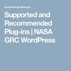 Supported and Recommended Plug-ins | NASA GRC WordPress