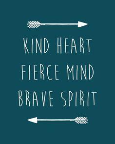 Kind heart fierce mind brave spirit printable by CrayonBoxStudios