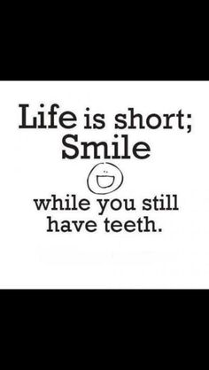 And then keep smiling anyway! lol