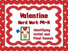Valentines Word Work PK – K  (Initial and Final Sounds)