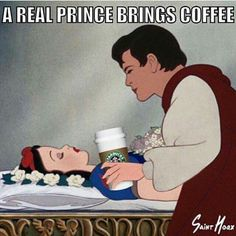 @lilyslibrary YES! Prince Charming gets it! #coffee