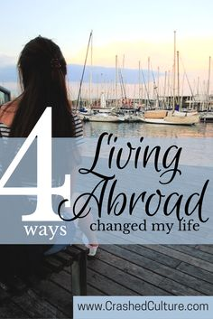 Living abroad is probably the most dramatic lifestyle change you can attempt. Living abroad changed my life, and probably will for you, too. via @crashedculture