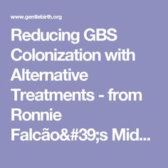 Reducing GBS Colonization with Alternative Treatments - from Ronnie Falcão's Midwife Archives