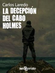 [Libros] La decepción del cabo Holmes, Carlos Laredo