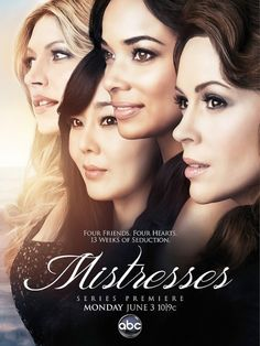 Mistresses June 3rd on abc Perhaps the most exciting shows this year