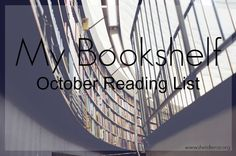 The Bookshelf: My October Reading List. One of my goals going forward is to read more, and these are the books I have shelved for this month