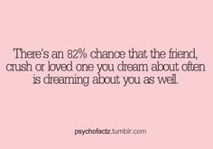 So you mean one direction is dreaming about me without knowing it?!!?!???