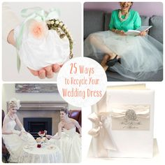 25 Ways to Recycle Your Wedding Dress - cute ideas. I can't stand the thought of cutting it right now. But maybe if the girls don't want to wear it it might make a cute ring bearer's pillow for their wedding. Or some of these other ideas (like the headband) might make a good something old.