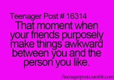 Teenager Posts. Yep, it happened today too. Soo awkward!!!