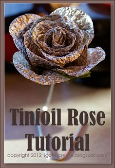 aluminum foil rose tutorial